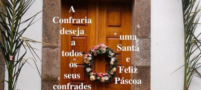 A Confraria deseja a todos os seus confrades e amigos uma Santa e Feliz Páscoa